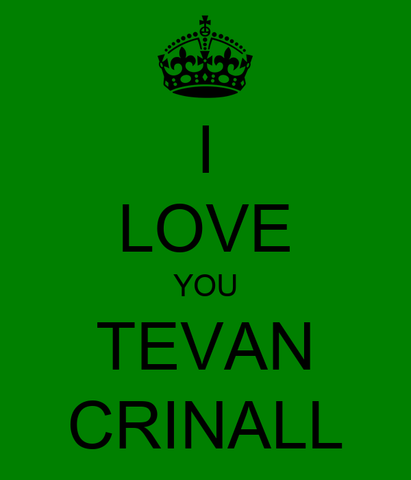 I LOVE YOU TEVAN CRINALL