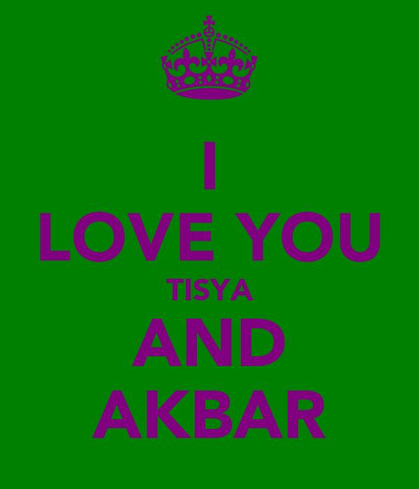 I LOVE YOU TISYA AND AKBAR