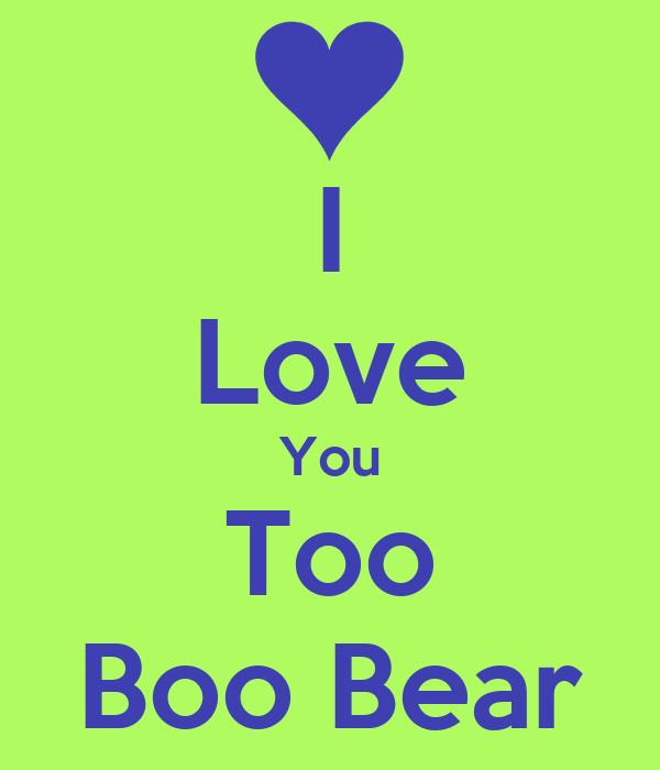 I Love You Too Boo Bear