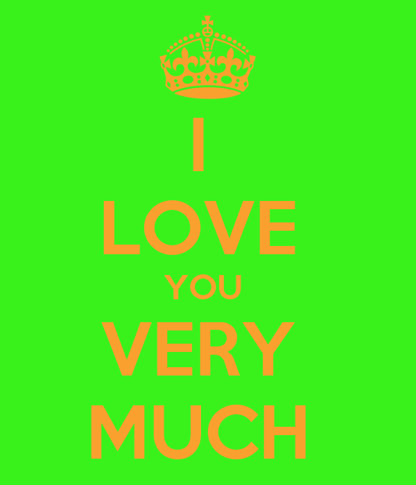 I  LOVE  YOU  VERY  MUCH