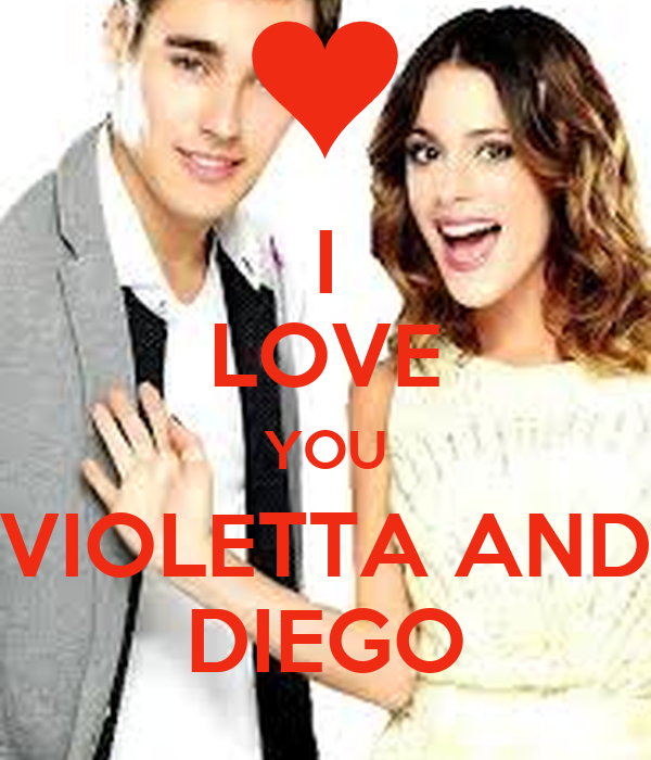 I LOVE YOU VIOLETTA AND DIEGO