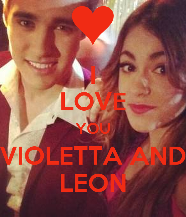 I LOVE YOU VIOLETTA AND LEON