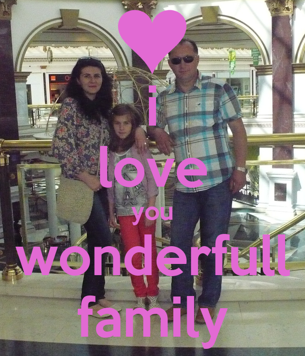 i love you wonderfull family
