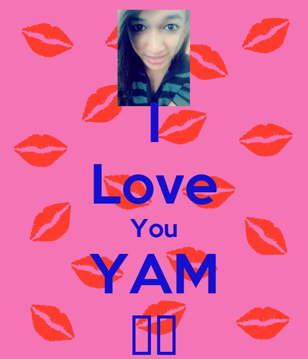 I Love You YAM ♥♥