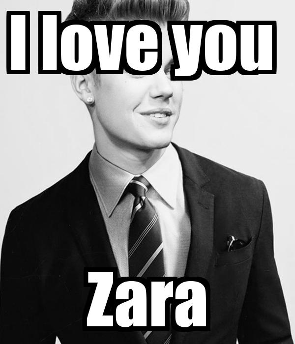 I love you  Zara