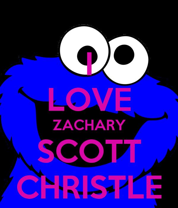 I LOVE ZACHARY SCOTT CHRISTLE