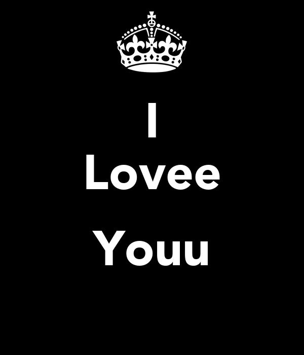 I Lovee  Youu
