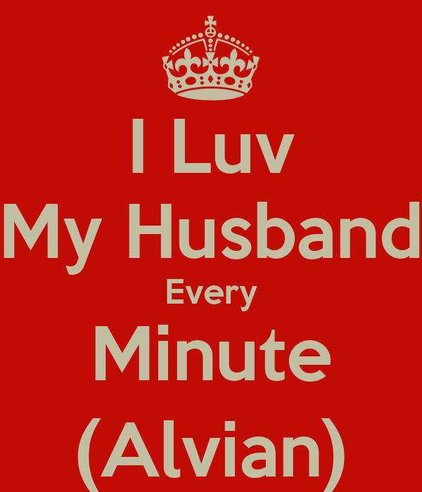 I Luv My Husband Every Minute (Alvian)