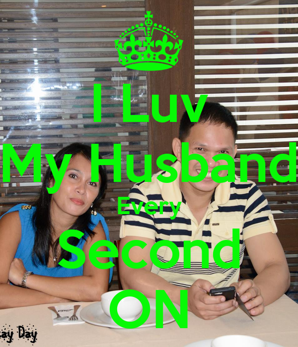 I Luv My Husband Every Second ON