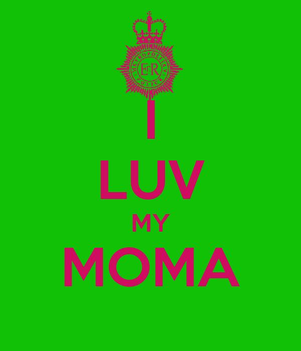 I LUV MY MOMA