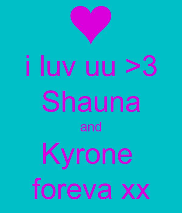i luv uu >3 Shauna and Kyrone  foreva xx