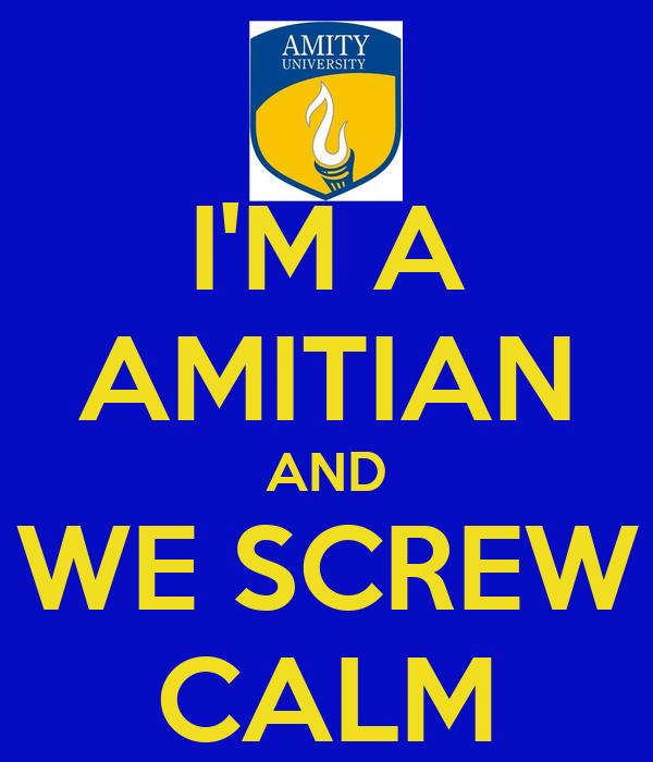 I'M A AMITIAN AND WE SCREW CALM