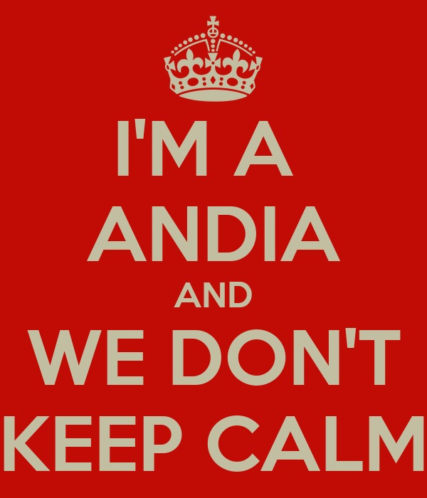 I'M A  ANDIA AND WE DON'T KEEP CALM