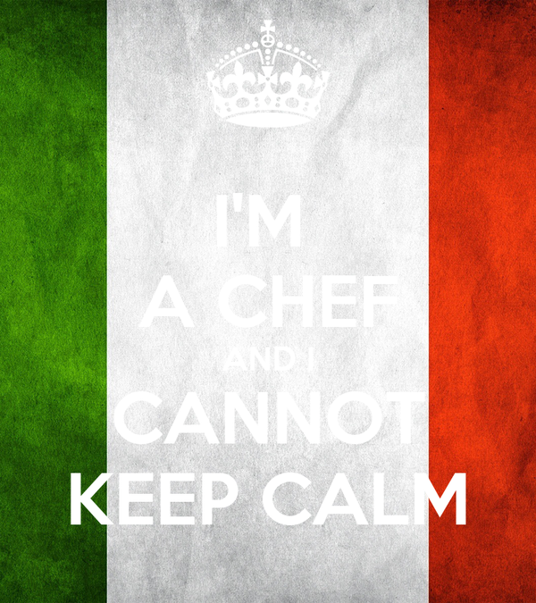 I'M  A CHEF AND I CANNOT KEEP CALM
