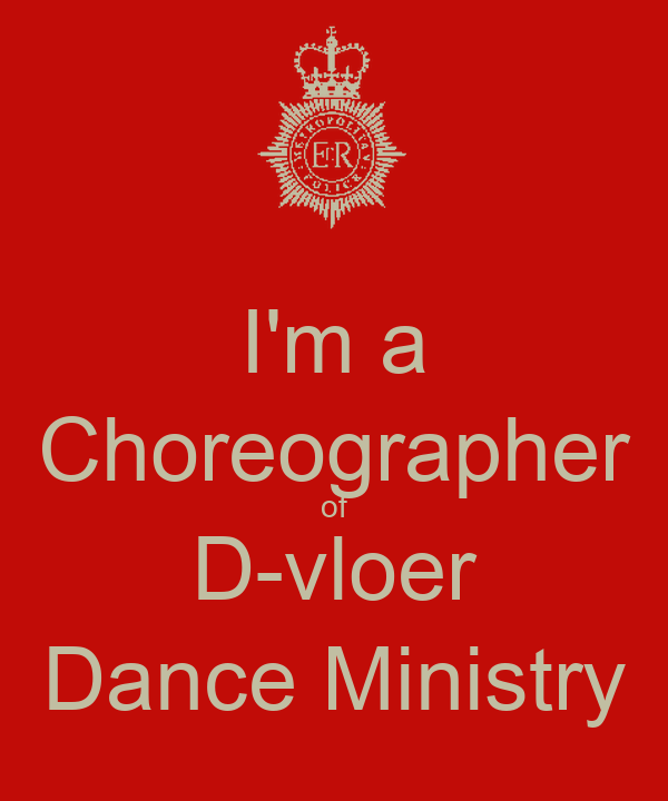 I'm a Choreographer of D-vloer Dance Ministry