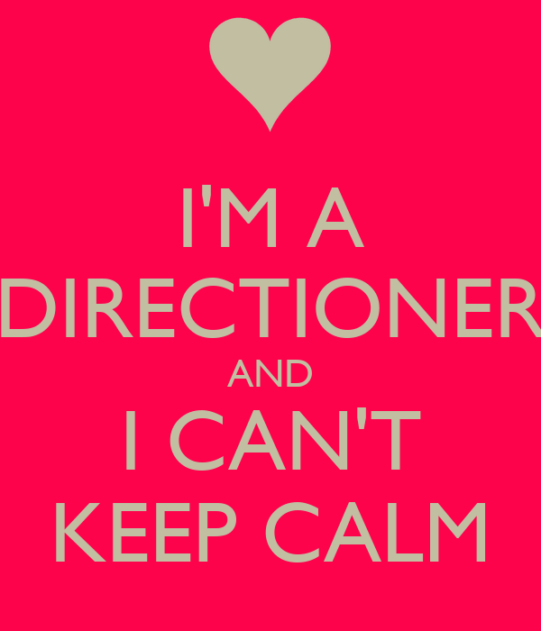 I'M A DIRECTIONER AND I CAN'T KEEP CALM