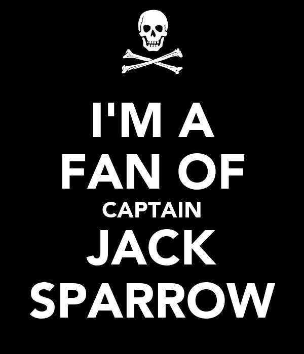I'M A FAN OF CAPTAIN JACK SPARROW