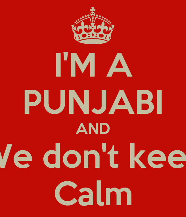 I'M A PUNJABI AND We don't keep Calm