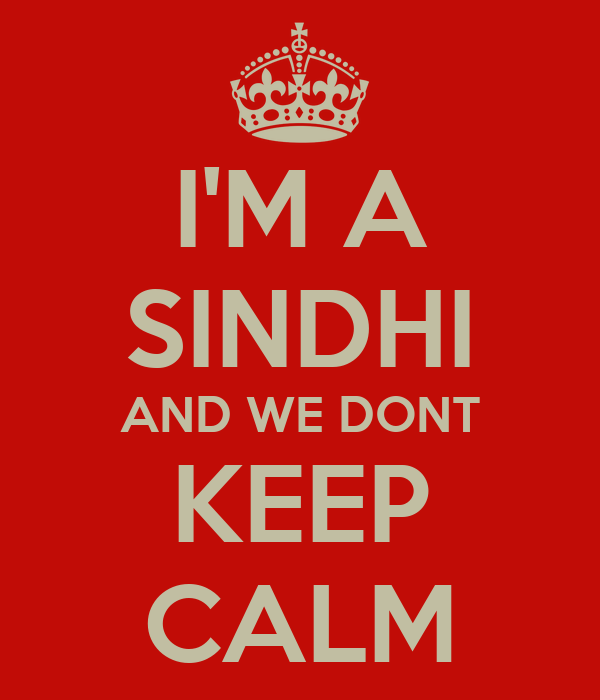 I'M A SINDHI AND WE DONT KEEP CALM