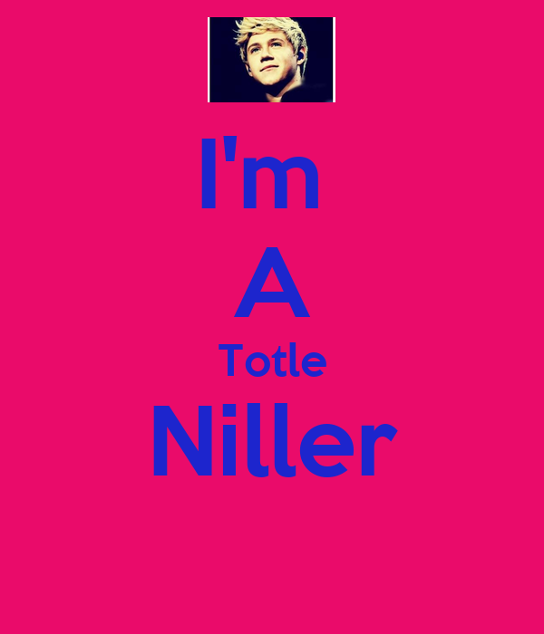 I'm  A Totle Niller