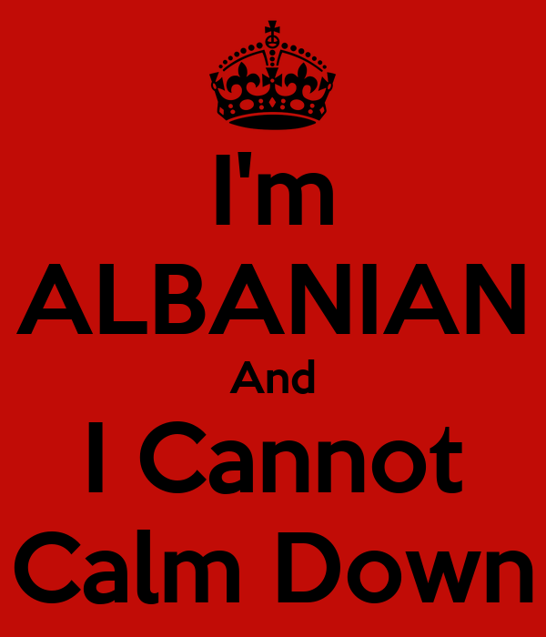 I'm ALBANIAN And I Cannot Calm Down