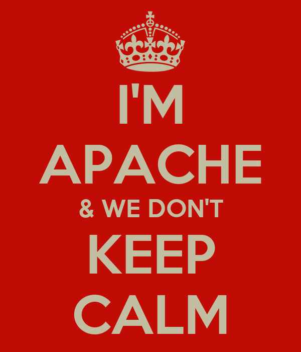 I'M APACHE & WE DON'T KEEP CALM