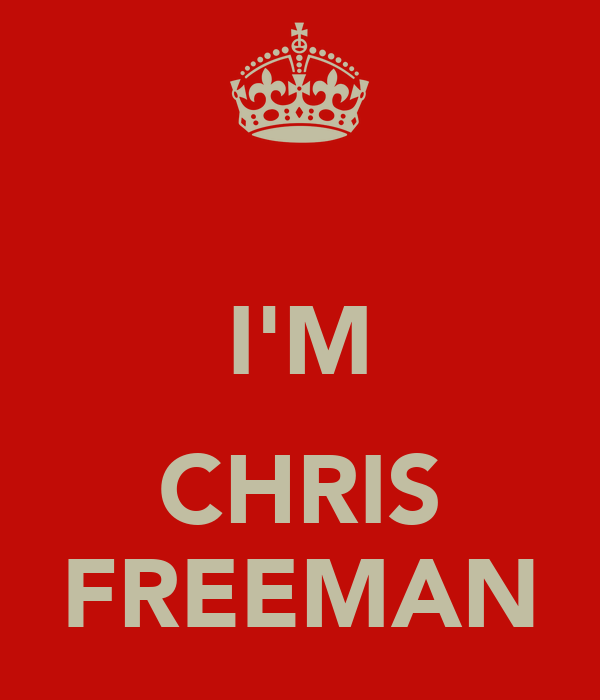I'M  CHRIS FREEMAN