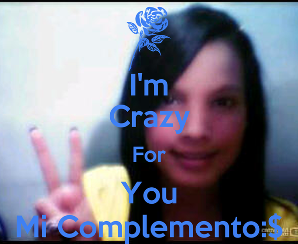 I'm Crazy For You Mi Complemento:$