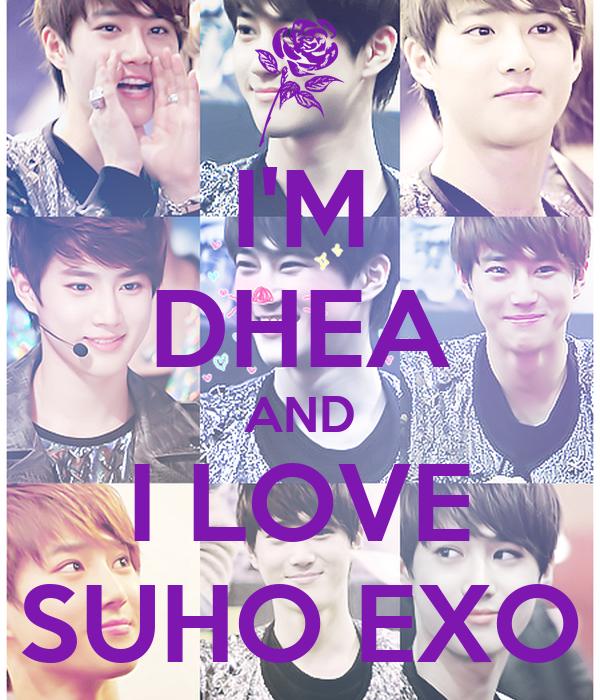 I'M DHEA AND I LOVE SUHO EXO
