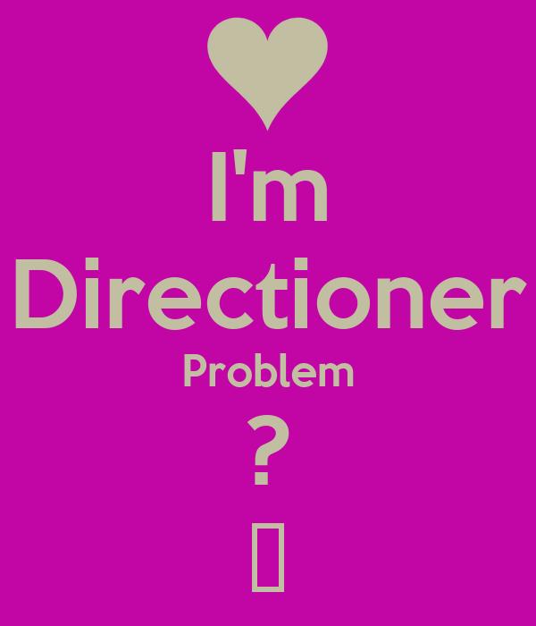I'm Directioner Problem ? ♥