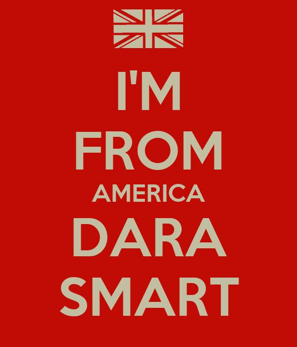 I'M FROM AMERICA DARA SMART