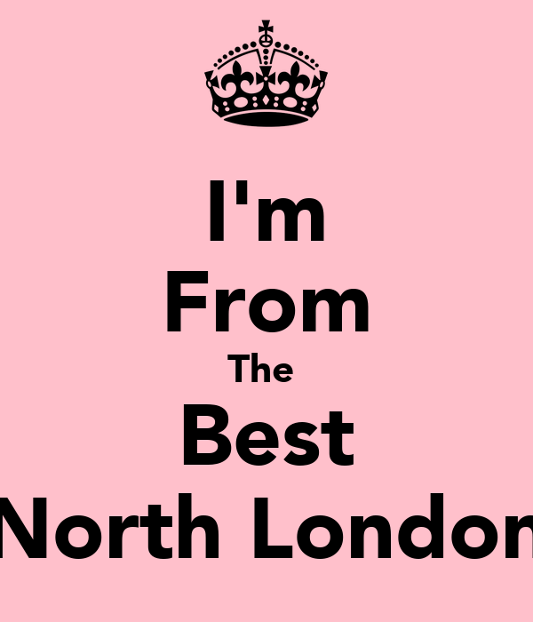 I'm From The  Best North London