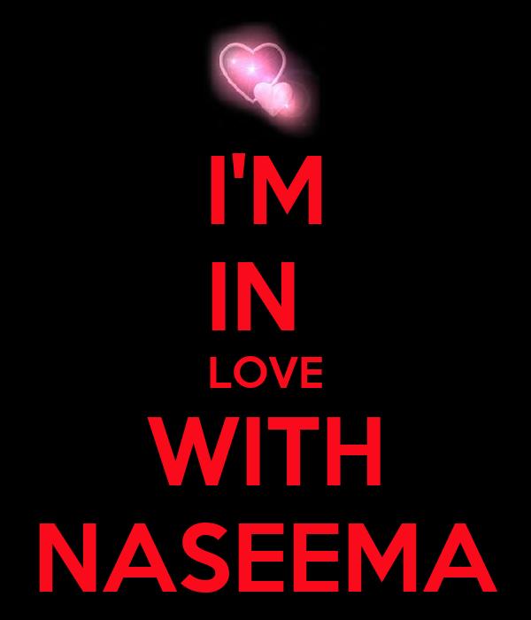 I'M IN  LOVE WITH NASEEMA