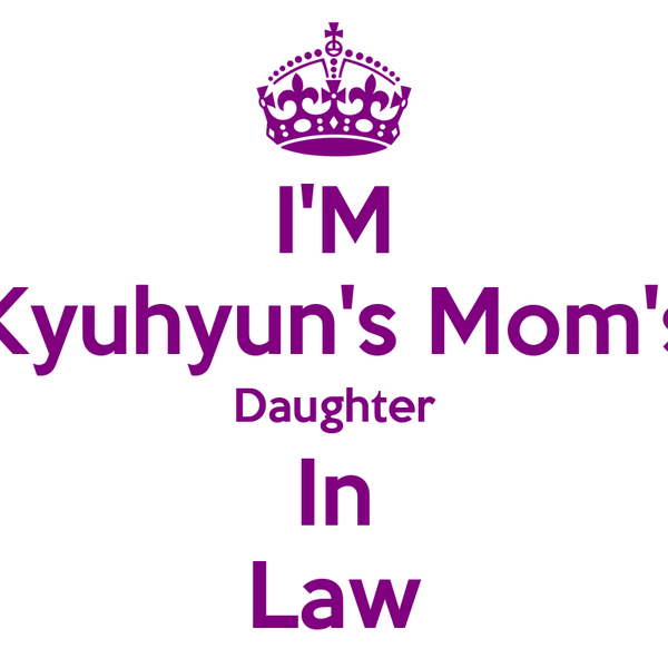 I'M Kyuhyun's Mom's Daughter In Law