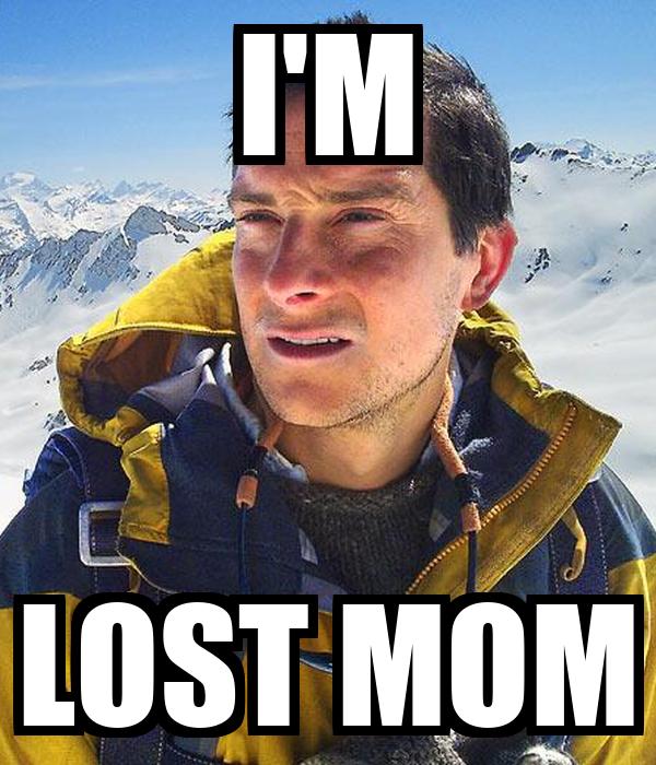 I'M LOST MOM
