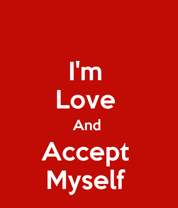 I'm  Love  And  Accept  Myself