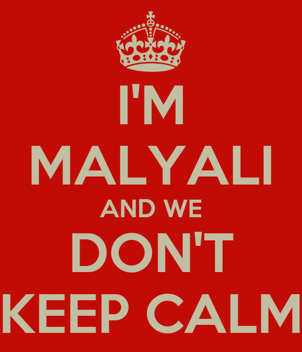 I'M MALYALI AND WE DON'T KEEP CALM