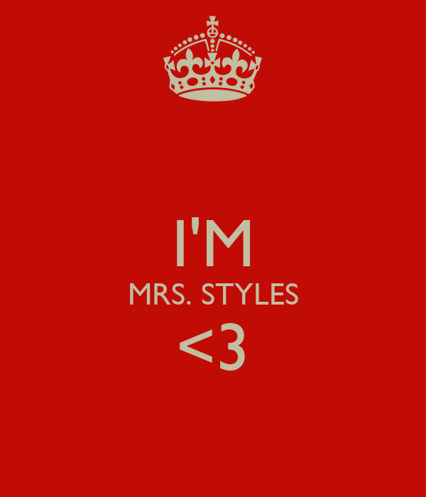 I'M MRS. STYLES <3