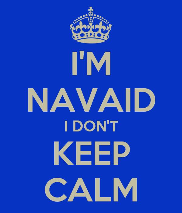 I'M NAVAID I DON'T KEEP CALM
