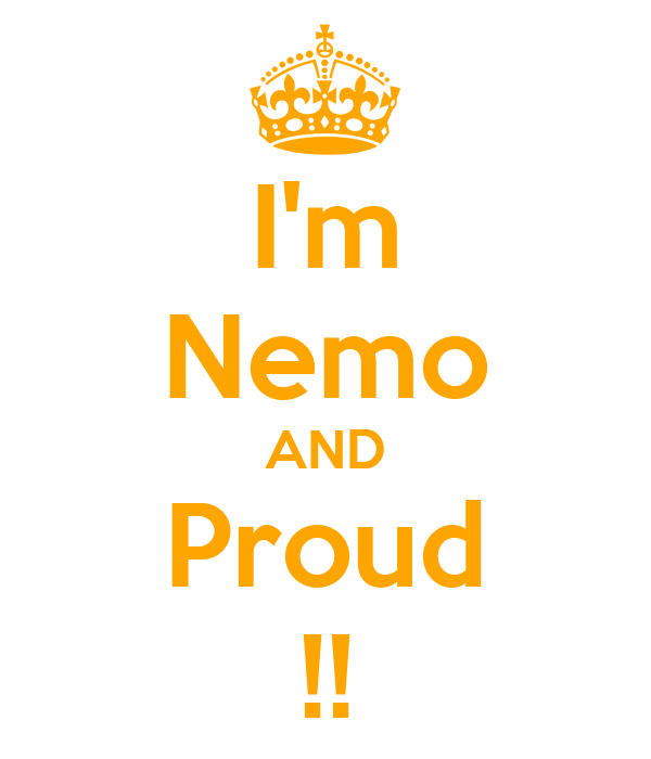 I'm Nemo AND Proud !!