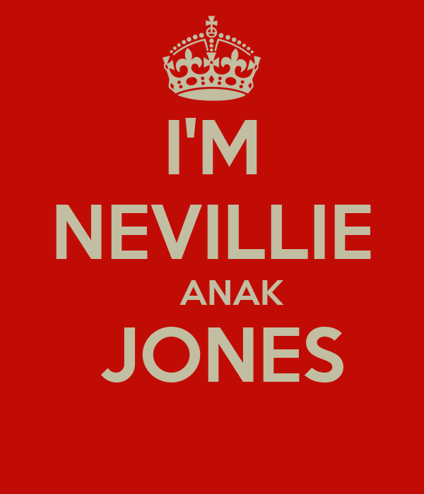 I'M NEVILLIE     ANAK  JONES
