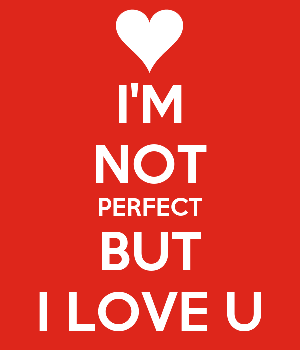 Im Not Perfect But I Love U Poster Dhie Keep Calm O Matic