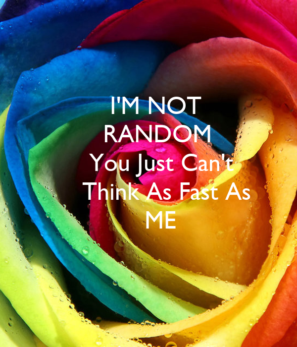 I'M NOT         RANDOM      You Just Can't