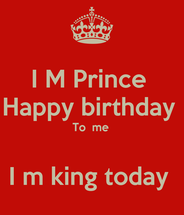 I M Prince Happy Birthday To Me I M King Today Poster