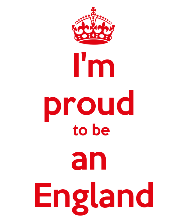 I'm proud  to be  an  England