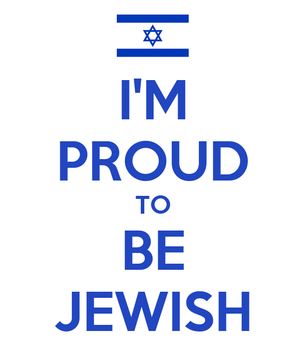 I'M PROUD TO BE JEWISH