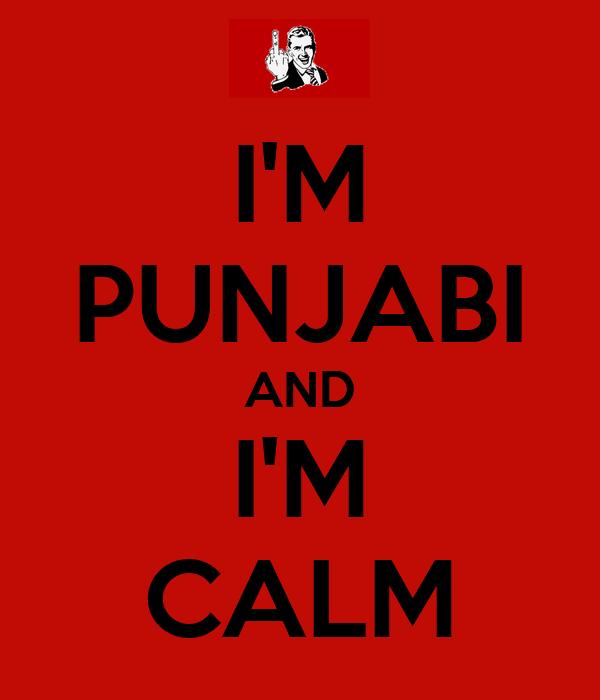 I'M PUNJABI AND I'M CALM