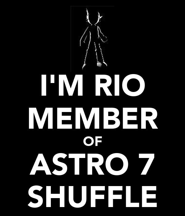 I'M RIO MEMBER OF ASTRO 7 SHUFFLE