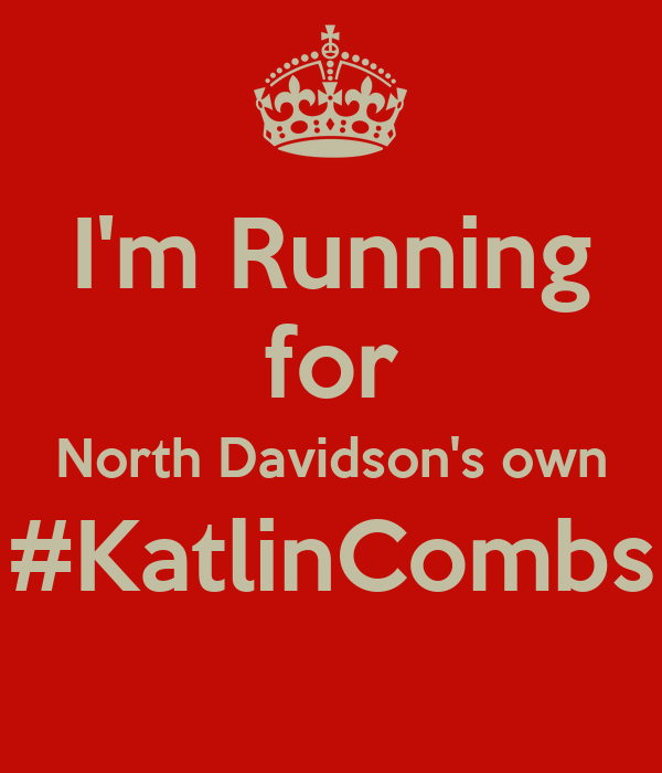 I'm Running for North Davidson's own #KatlinCombs