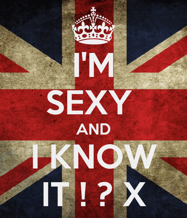 I'M SEXY  AND I KNOW IT ! ? X